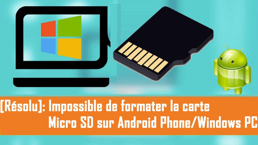 reparer carte micro sd Fixé] Nepeut pas Format SDcarte sur Téléphone Android / PC Windows